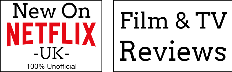 New On Netflix Film Reviews