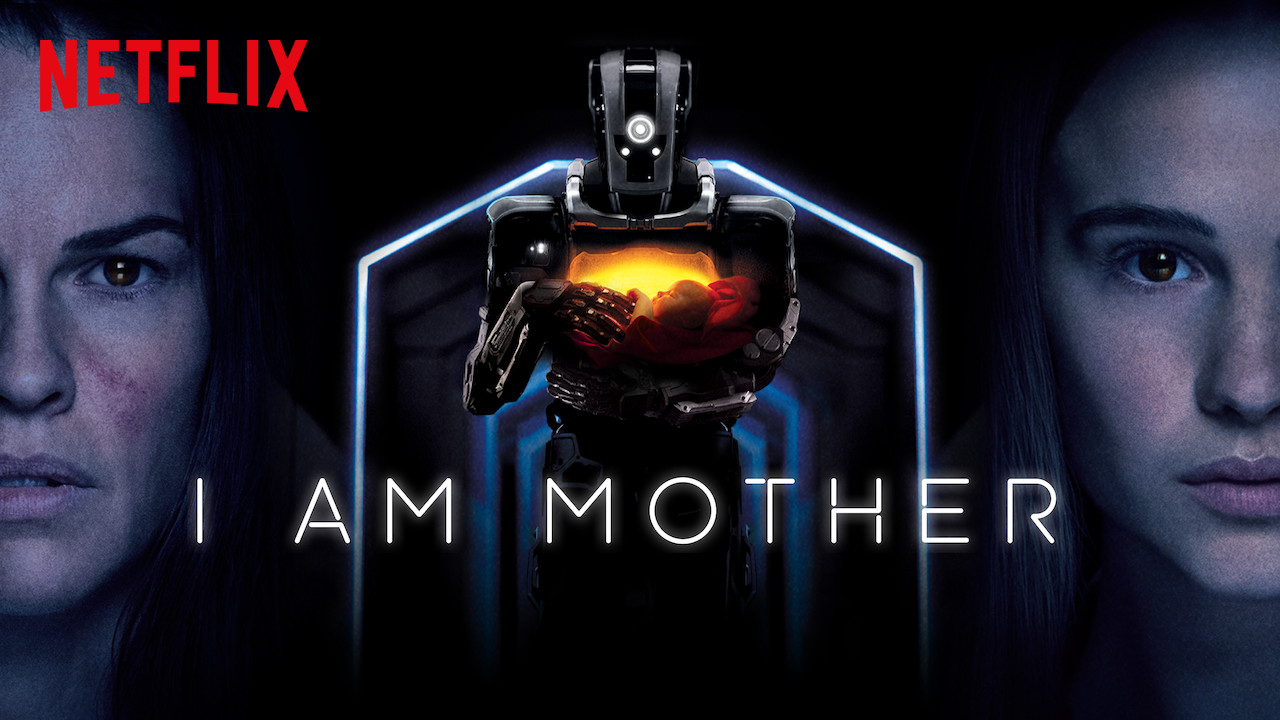 Film Review: I Am Mother | New On Netflix Film Reviews