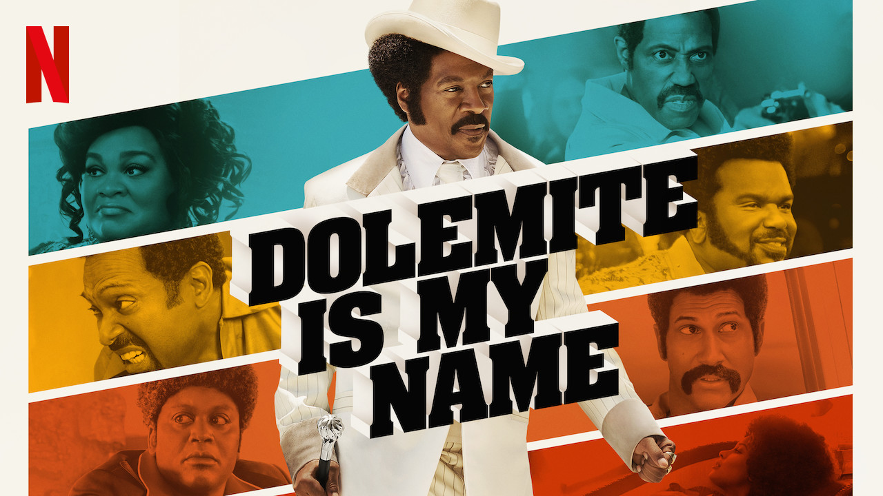 Film Review: Dolemite Is My Name | New On Netflix Film Reviews