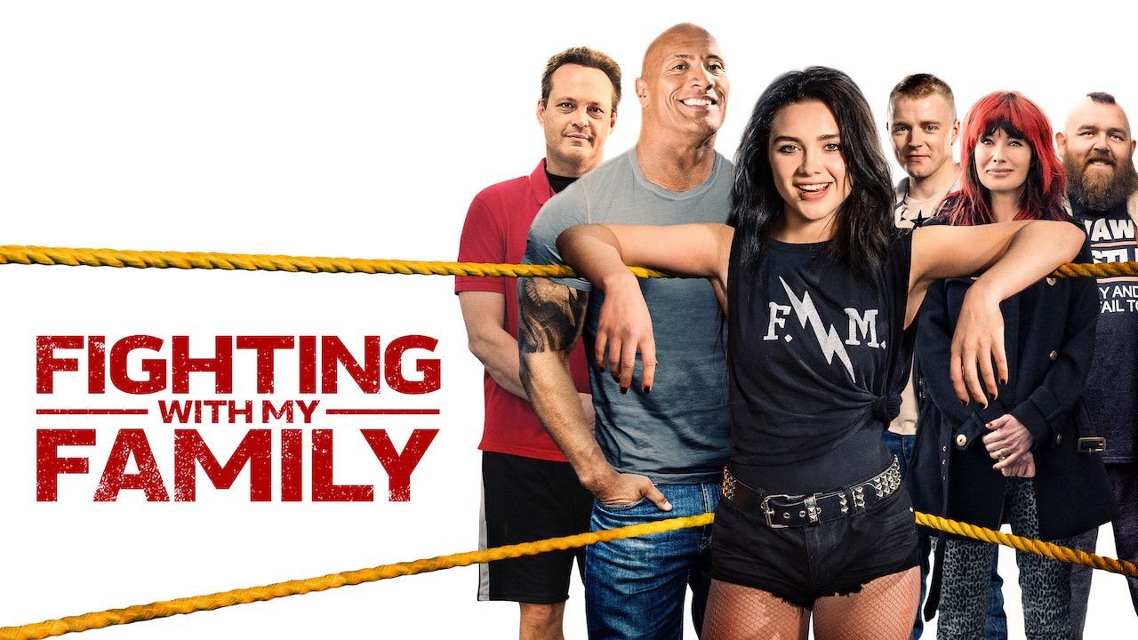 Film Review Fighting With My Family New On Netflix Film Reviews